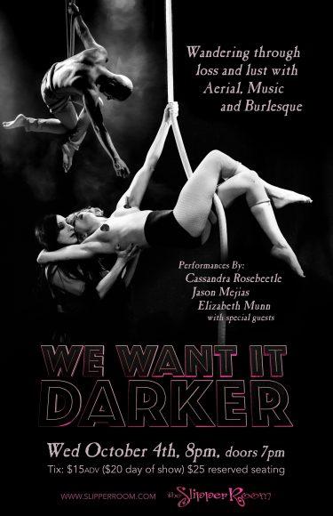 We Want it Darker @ The Slipper Room | New York | New York | United States
